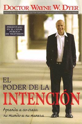 El Poder De La Intencion / The Power of Intention By Dyer, Wayne W.